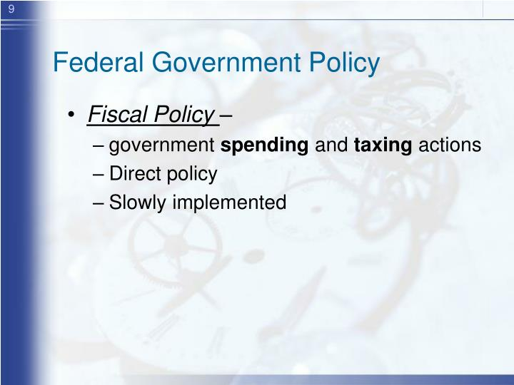 Federal Government Policy