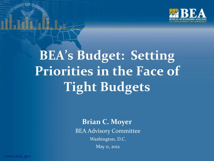 bea s budget setting priorities in the face of tight budgets n.
