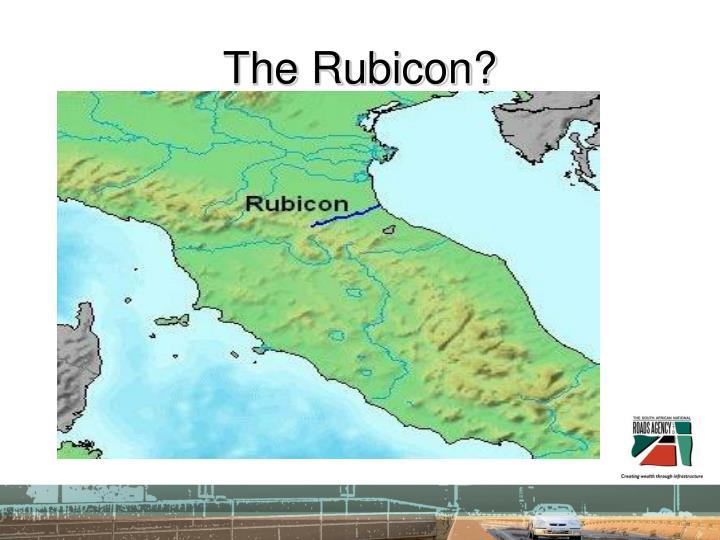 The Rubicon?