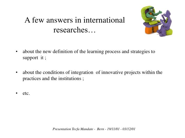 A few answers in international researches…
