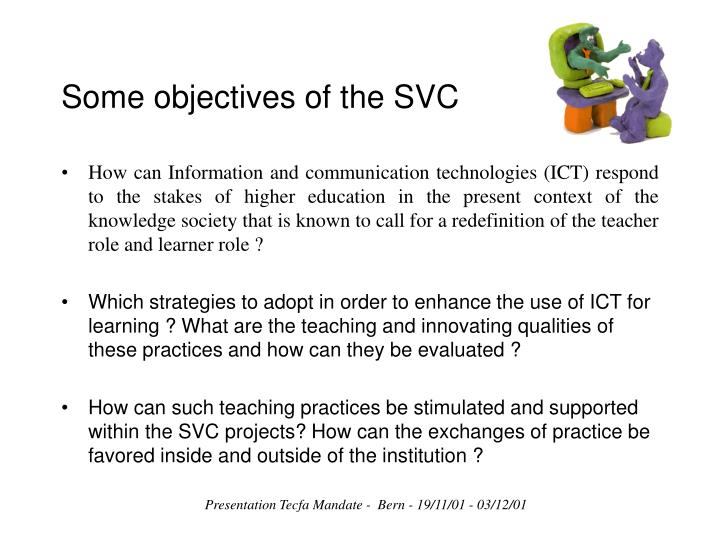 Some objectives of the SVC