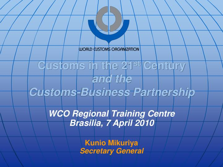 wco world customs organization The world customs organization is the only intergovernmental organization with competence in customs matters the wco represents the interests of.
