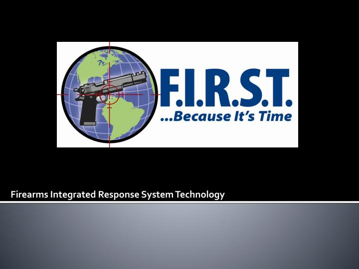 firearms integrated response system technology n.