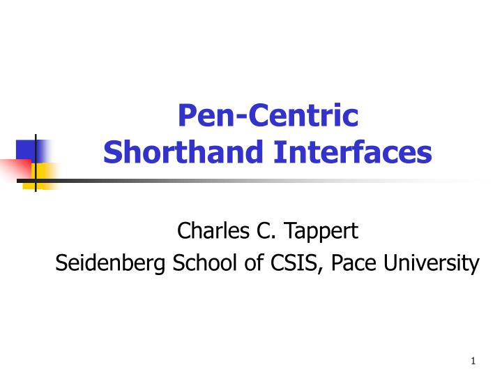 pen centric shorthand interfaces n.