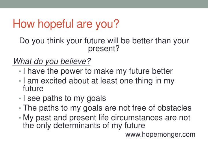 How hopeful are you?