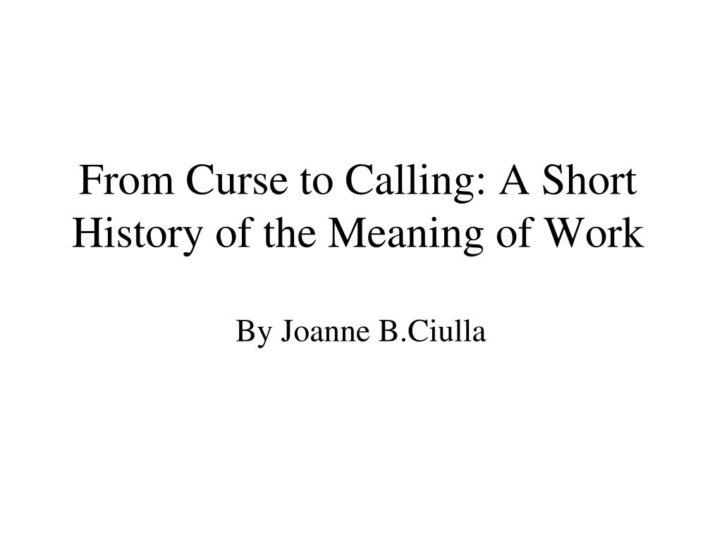 PPT - From Curse to Calling: A Short History of the Meaning