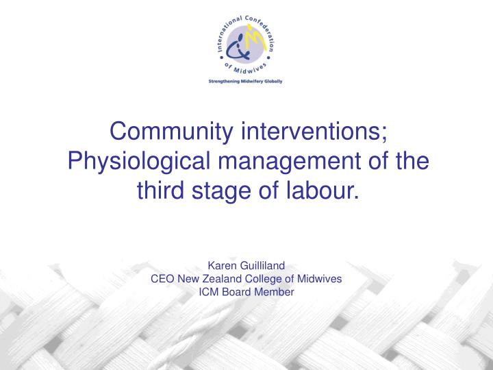 community interventions physiological management of the third stage of labour n.