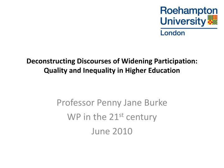 deconstructing discourses of widening participation quality and inequality in higher education n.