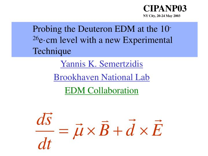 probing the deuteron edm at the 10 26 e cm level with a new experimental technique n.
