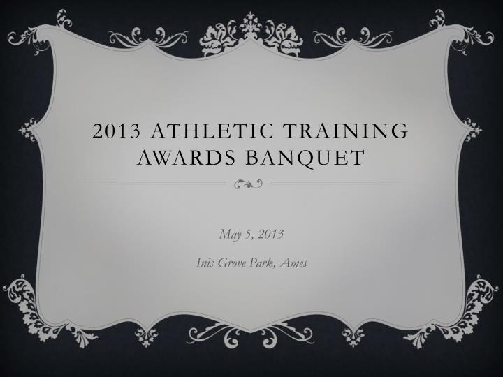 2013 athletic training awards banquet n.