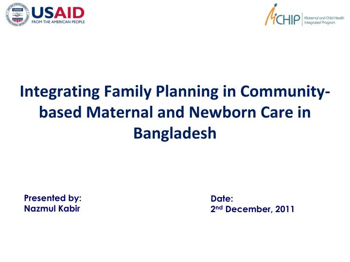 integrating family planning in community based maternal and newborn care in bangladesh n.