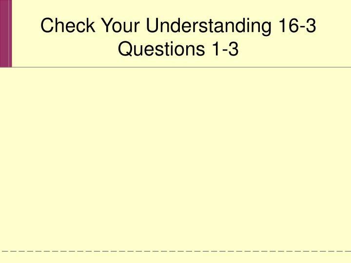 Check Your Understanding 16-3