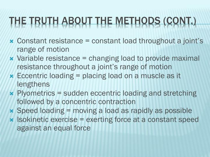 Constant resistance = constant load throughout a joint's range of motion