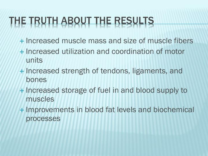 Increased muscle mass and size of muscle fibers