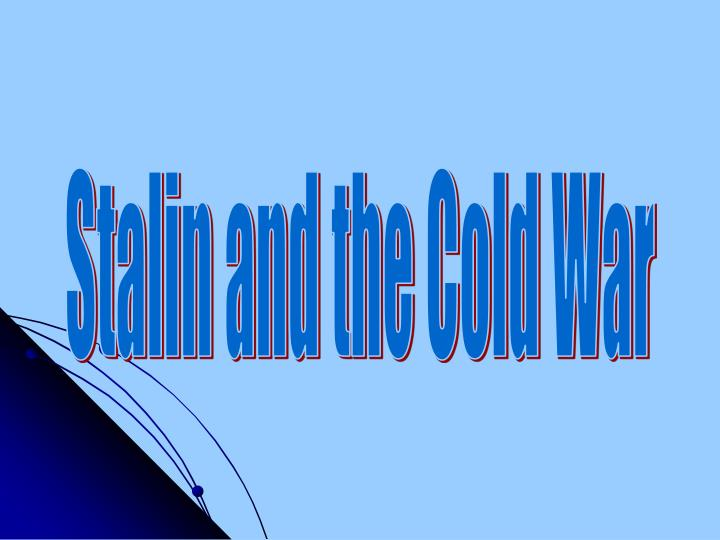 Stalin and the Cold War