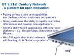 bt s 21st century network a platform for open innovation