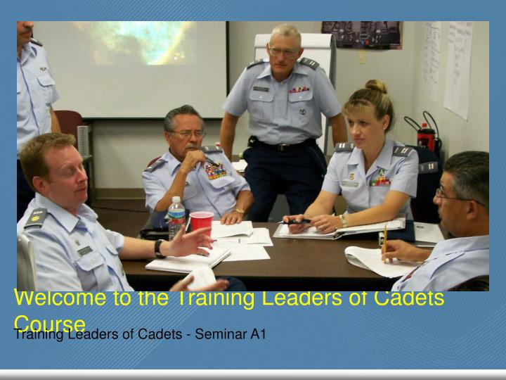 welcome to the training leaders of cadets course n.