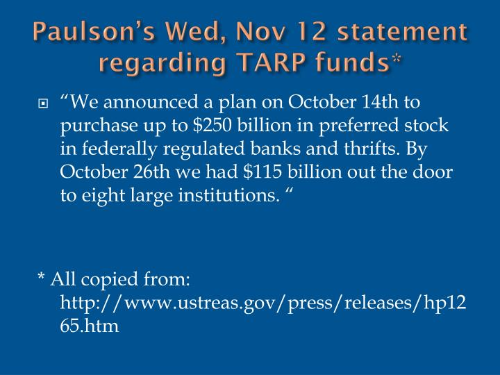Paulson's Wed, Nov 12 statement regarding TARP funds*