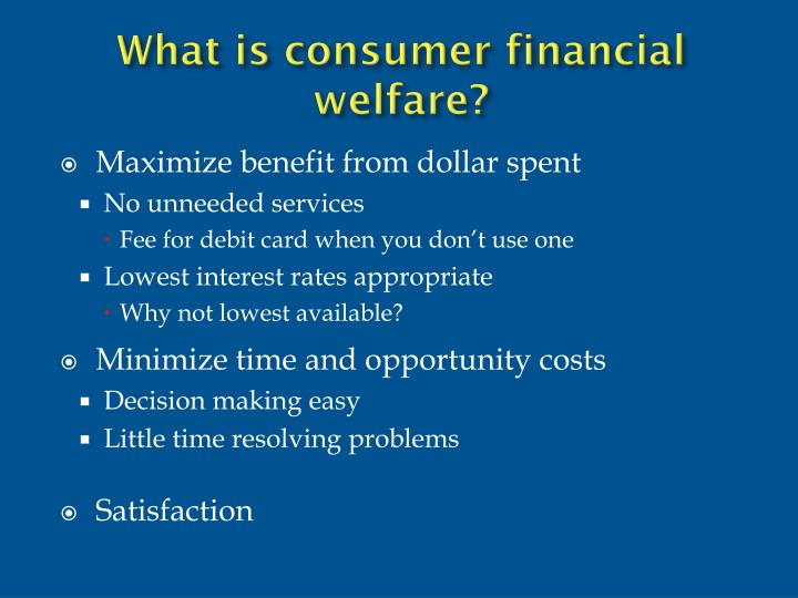 What is consumer financial welfare