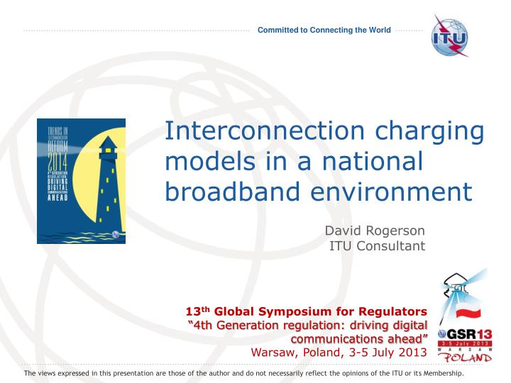 interconnection charging models in a national broadband environment n.