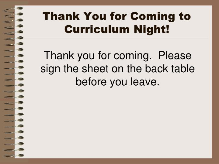 Thank You for Coming to Curriculum Night!
