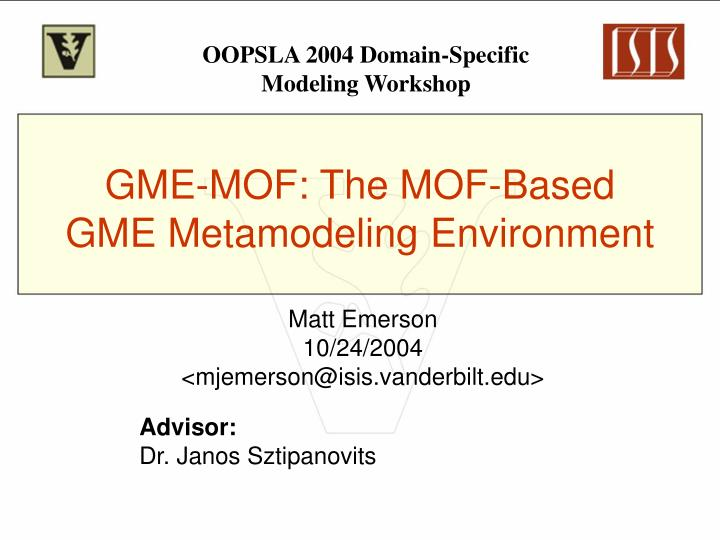 gme mof the mof based gme metamodeling environment n.