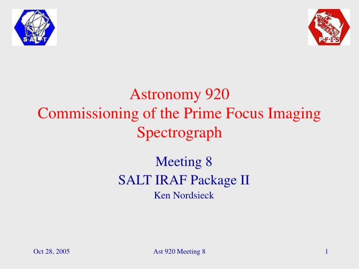 astronomy 920 commissioning of the prime focus imaging spectrograph n.