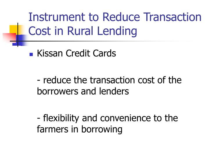 instrument to reduce transaction cost in rural lending n.