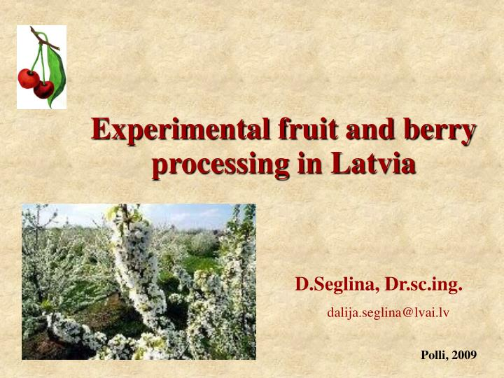 experimental fruit and berry processing in latvia n.