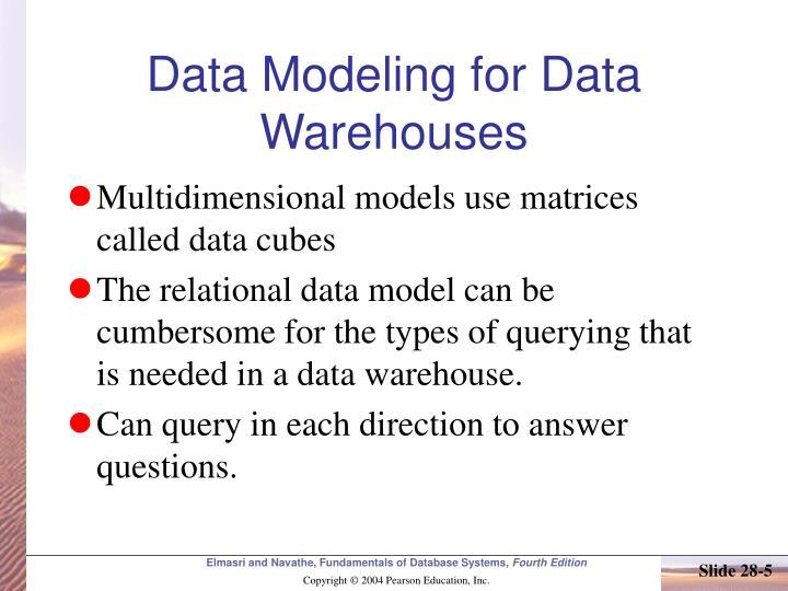 Data Modeling for Data Warehouses