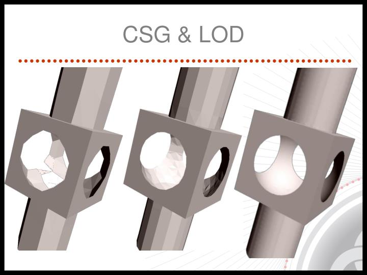 CSG & LOD