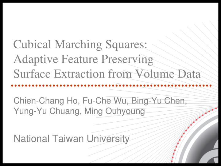 Cubical marching squares adaptive feature preserving surface extraction from volume data