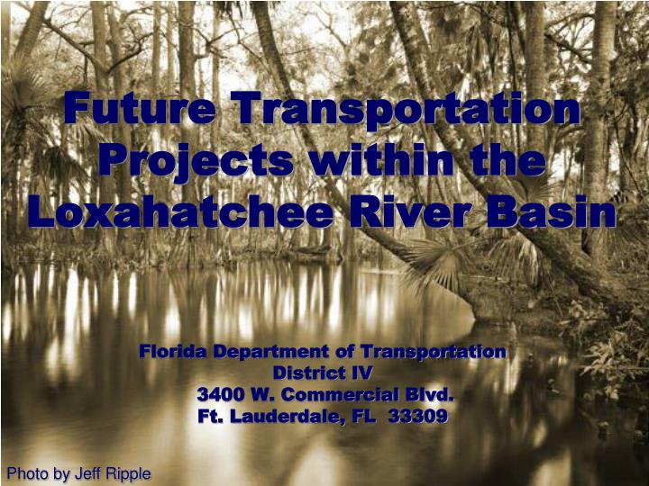 future transportation projects within the loxahatchee river basin n.