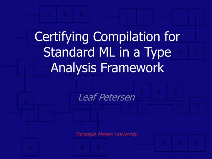 certifying compilation for standard ml in a type analysis framework n.