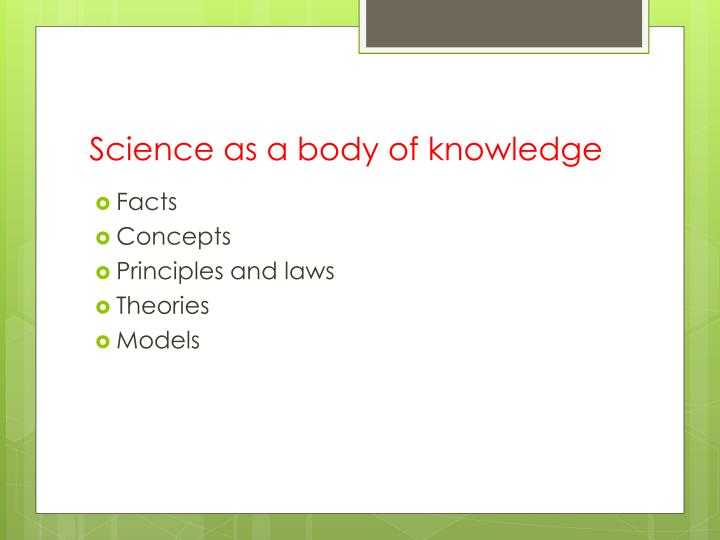 Science as a body of knowledge