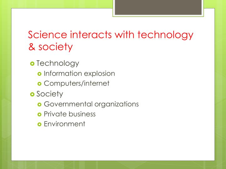 Science interacts with technology & society