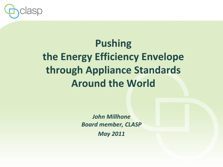 pushing the energy efficiency envelope through appliance standards around the world n.