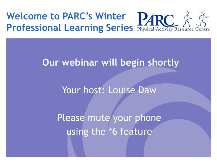 welcome to parc s winter professional learning series n.