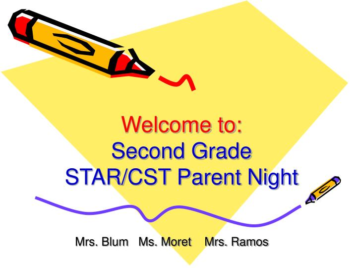 welcome to second grade star cst parent night n.