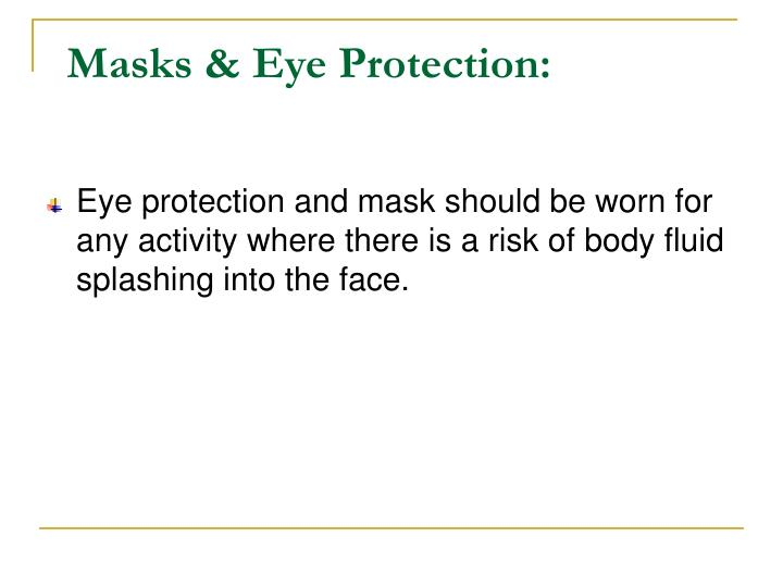 Masks & Eye Protection: