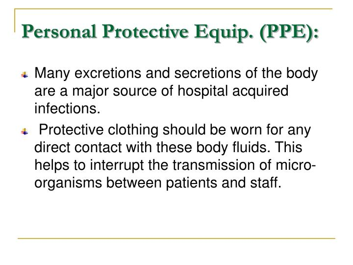 Personal Protective Equip. (PPE):