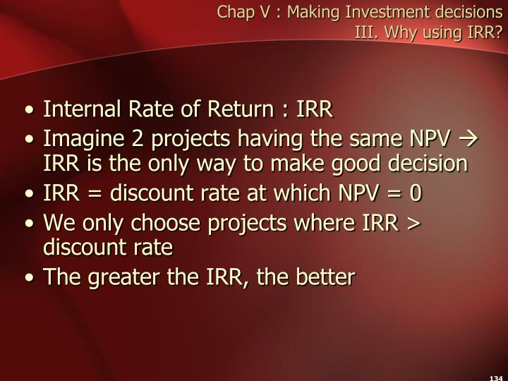 Chap V : Making Investment decisions