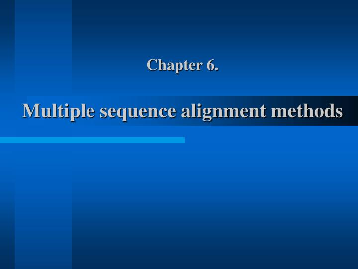 chapter 6 multiple sequence alignment methods n.