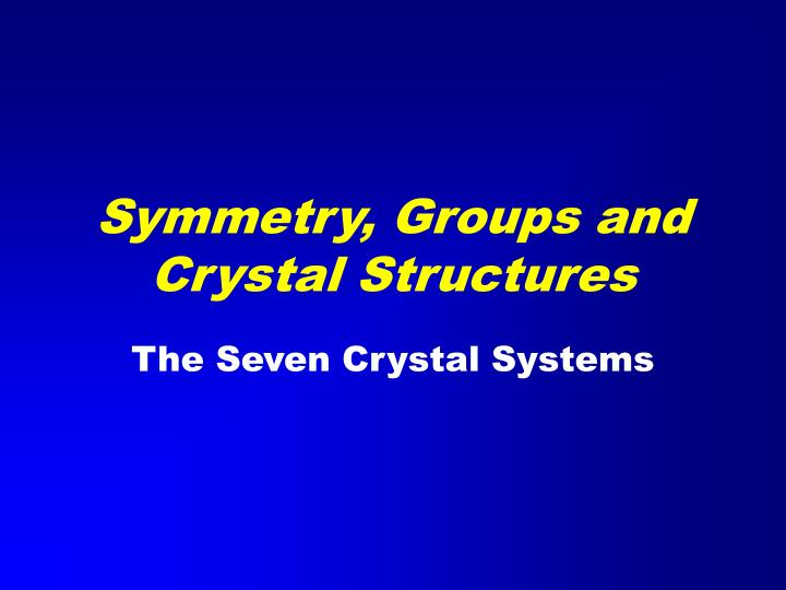 symmetry groups and crystal structures n.