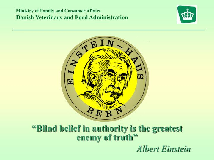 """""""Blind belief in authority is the greatest enemy of truth"""""""