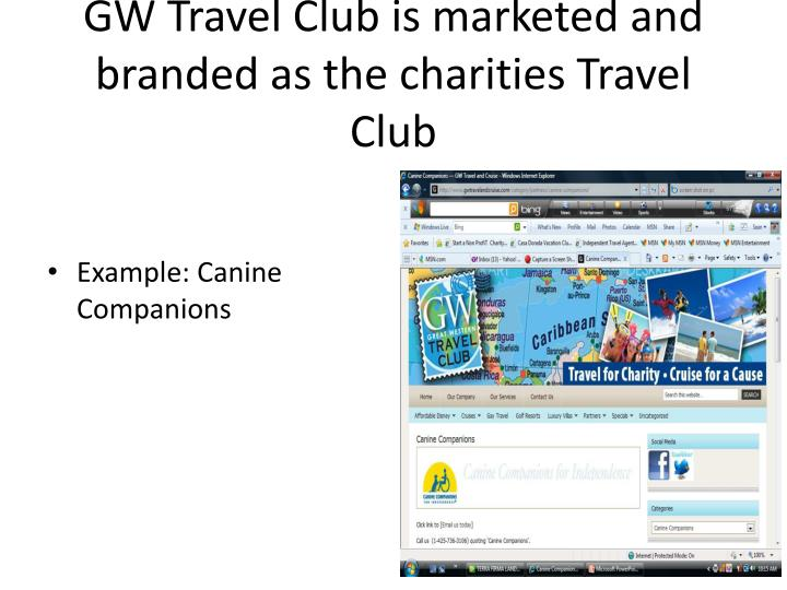 GW Travel Club is marketed and branded as the charities Travel Club