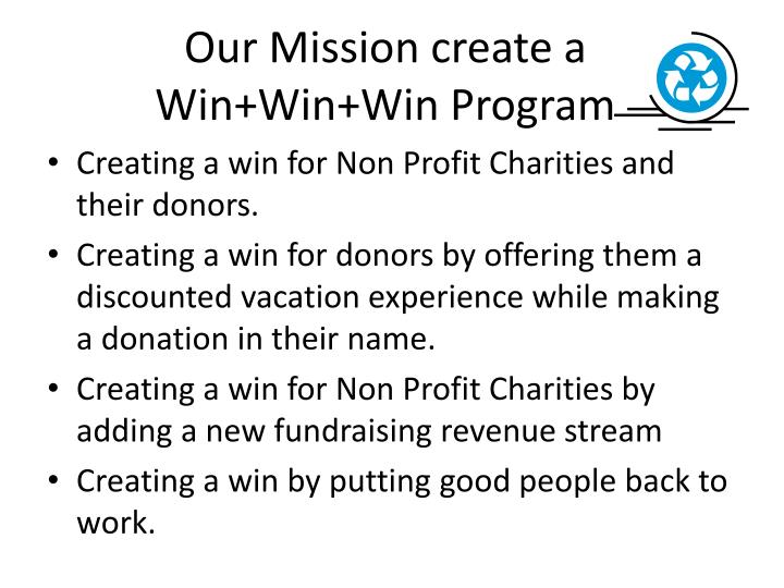Our mission create a win win win program