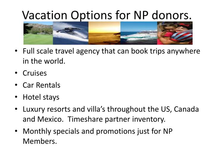 Vacation Options for NP donors.