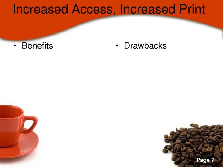 Increased Access, Increased Print