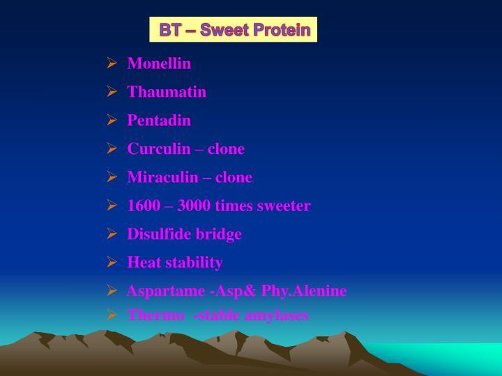 BT – Sweet Protein